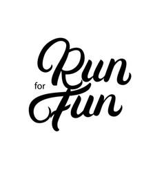 Run for fun hand written lettering vector