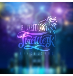 Blurred holiday firework background vector