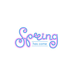 beautiful inscription spring has come vector image