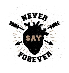 Never say forever hand drawn emblem vector