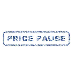 Price pause textile stamp vector