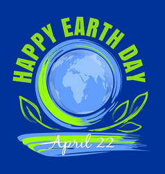 happy earth day poster design april 22 vector image