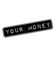 Your money rubber stamp vector