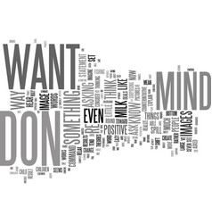 Ask for what you want a positive mind set for vector