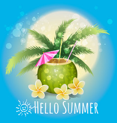 Hello summer holiday with cocktail vector