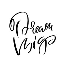 dream big hand drawn dry brush lettering ink vector image
