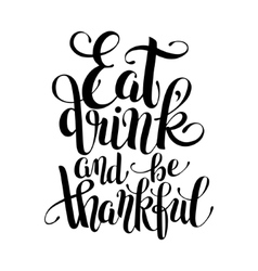 eat drink and be thankful black white hand vector image vector image