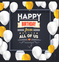 Happy birthday poster with shiny colored balloons vector