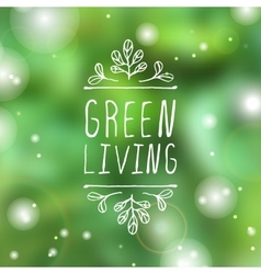 Green living - product label on blurred background vector