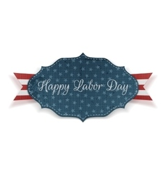Happy labor day banner with text and ribbon vector