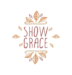 Show grace - typographic element vector image