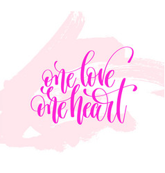 one love one heart - hand lettering poster on pink vector image