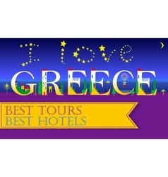 I love greece best tours best hotels vector