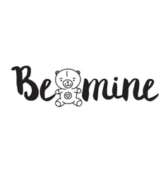 Be mine Greeting card with modern calligraphy and vector image