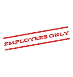 Employees only watermark stamp vector