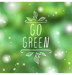 Go green - product label on blurred background vector image vector image