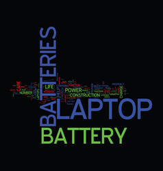 Laptop batteries and laptop battery care text vector