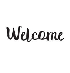 Welcome greeting card with modern calligraphy vector