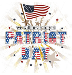 patriot day we will never forget vector image vector image