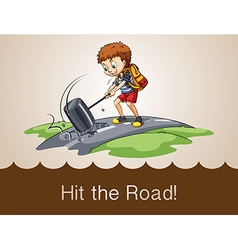 Old saying hit the road vector
