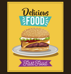 Delicious food poster burger fast food menu dish vector