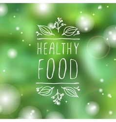 Healthy food - product label on blurred background vector image vector image