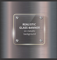 glass banner on steel metallic background vector image