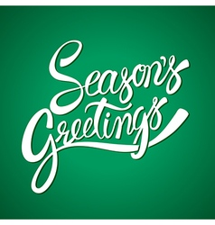 Seasons greetings hand lettering calligraphy vector image