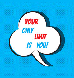 Your only limit is you motivational and vector