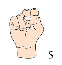 Sign language and the alphabetThe Letter s vector image vector image