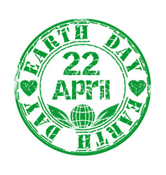 Earth day april 22 green grunge rubber stamp vector