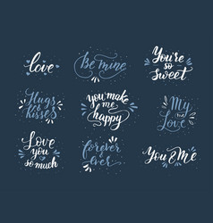 Hand drawn romantic quote set handwritten with vector