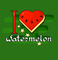 I love watermelon heart stars handwritten word vector