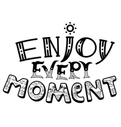 Enjoy every moment lettering composition vector