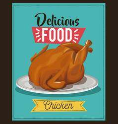 Delicious food poster chicken fast food menu dish vector
