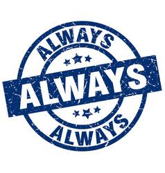 Always blue round grunge stamp vector