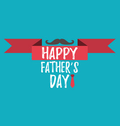 Happy fathers day banner and giftcard vector