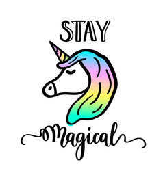 stay magical cartoon unicorn drawing and lettering vector image vector image