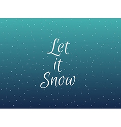 Let it snow christmas lettering with snowflakes vector