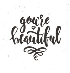 you are beautiful inspirational hand drawn vector image