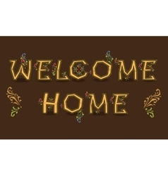 Inscription welcome home artistic font vector