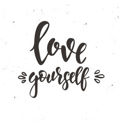 love yourself inspirational hand drawn vector image vector image