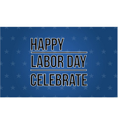 Happy labor day celebrate collection vector