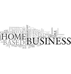 What you need to start a home based business text vector