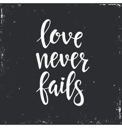 Love never fails Hand drawn typography poster vector image vector image