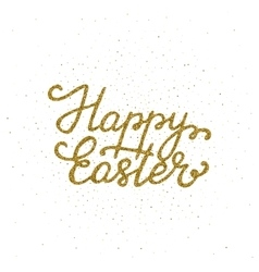 Happy easter - ink freehand lettering with golden vector
