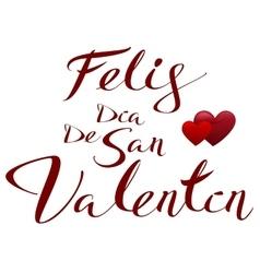 Happy valentines translated from spanish feliz vector