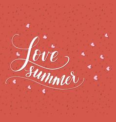 Lettering summer card handdrawn positive vector