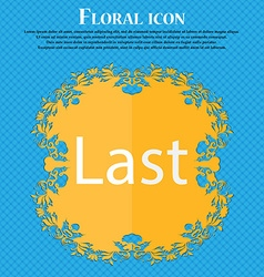 Last sign icon navigation symbol floral flat vector