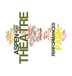 Aspen nightlife theatre in the park text vector